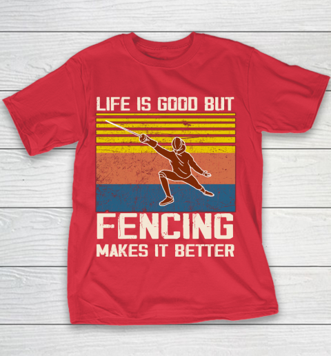 Life is good but Fencing makes it better Youth T-Shirt 7