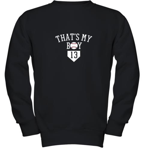 That's My Boy #13 Baseball Number 13 Jersey Baseball Mom Dad Youth Sweatshirt