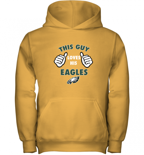 rztm this guy loves his philadelphia eagles youth hoodie 43 front gold