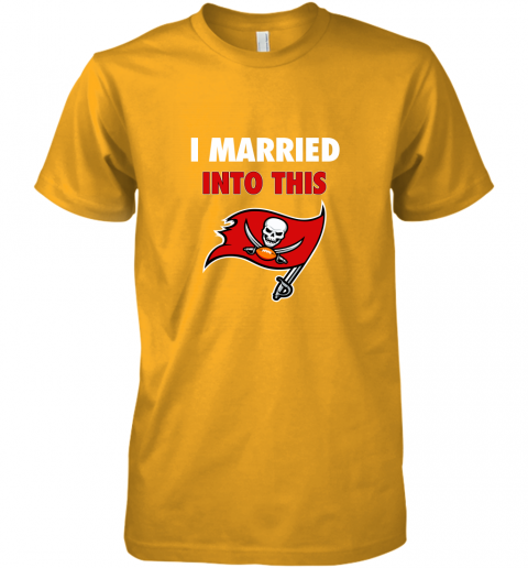 ixkb i married into this tampa bay buccaneers football nfl premium guys tee 5 front gold