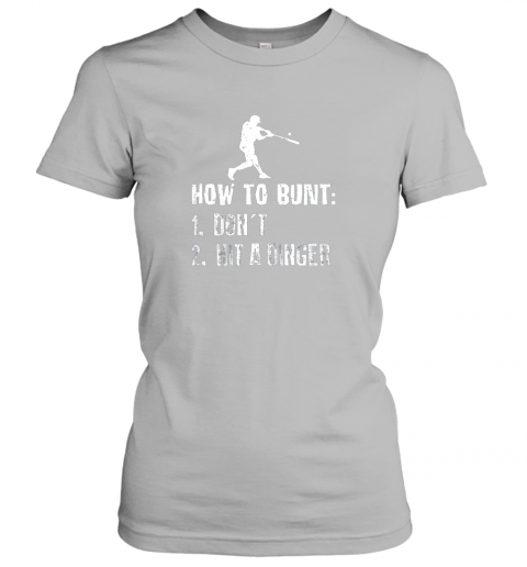 sjqy how to bunt don39 t hit a dinger shirt funny baseball ladies t shirt 20 front sport grey