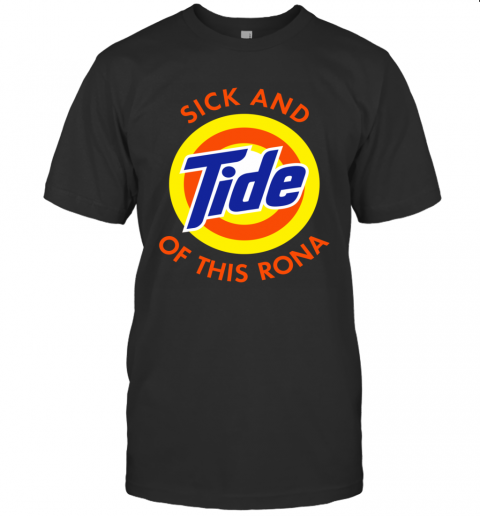 sick and tide of this rona shirt