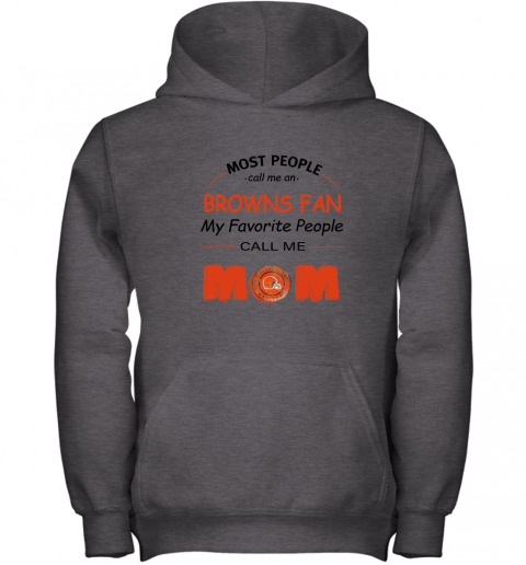 l0uq most people call me cleveland browns fan football mom youth hoodie 43 front dark heather