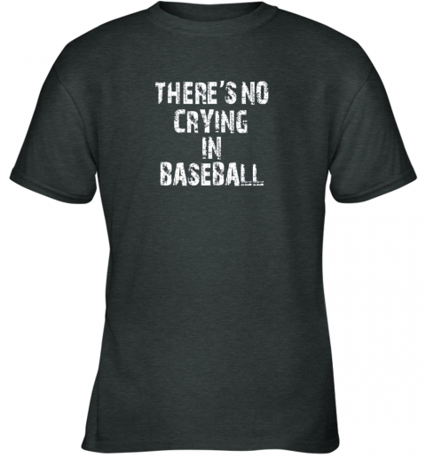 fb8m there39 s no crying in baseball youth t shirt 26 front dark heather
