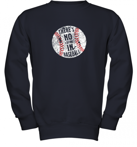 l7hs there39 s no crying in baseball i love sport softball gifts youth sweatshirt 47 front navy