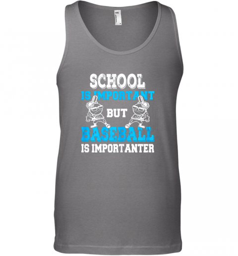 4xq9 school is important but baseball is importanter boys unisex tank 17 front graphite heather