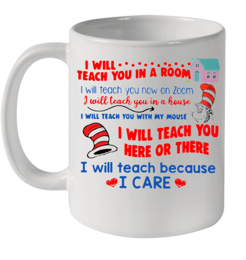 Dr. Seuss I Will Teach You In A Room I Will Teach You Now On Zoom Ceramic Mug 11oz