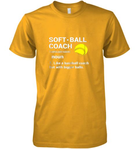 ynk5 soft ball coach like baseball bigger balls softball premium guys tee 5 front gold