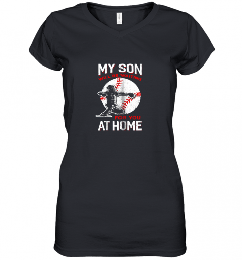 My Son Will Be Waiting For You At Home Baseball Dad Mom Women's V-Neck T-Shirt