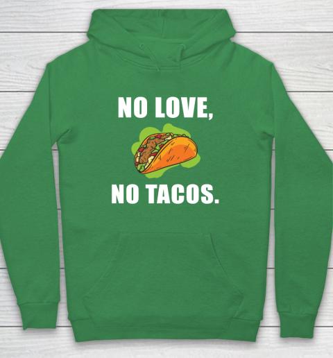 No Love No Tacos Shirt Hoodie 5