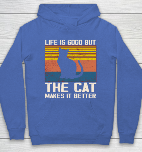 Life is good but the cat makes it better Hoodie 6
