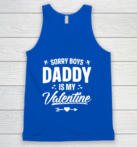 Funny Girls Love Shirt Cute Sorry Boys Daddy Is My Valentine Tank Top 4