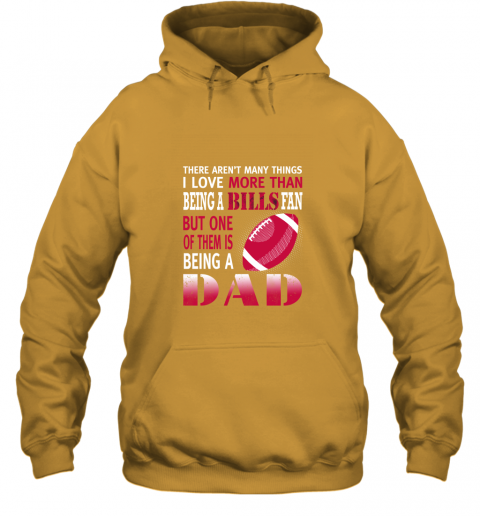 aulr i love more than being a bills fan being a dad football hoodie 23 front gold