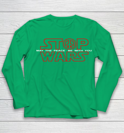 Star Wars Shirt Stop Wars  May The Peace Be With You Youth Long Sleeve 4