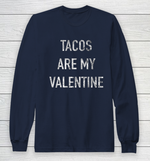 Tacos Are My Valentine t shirt Funny Long Sleeve T-Shirt 2