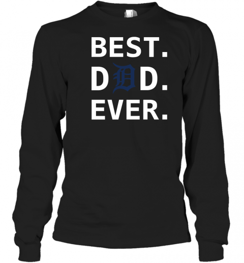 Best Detroit Tigers Dad Ever Baseball MLB Fathers Day Long Sleeve T-Shirt