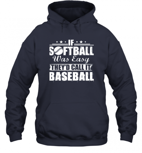 plg1 if softball was easy they39 d call it baseball hoodie 23 front navy