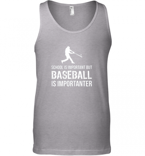 xqcr school is important but baseball is importanter gift unisex tank 17 front sport grey