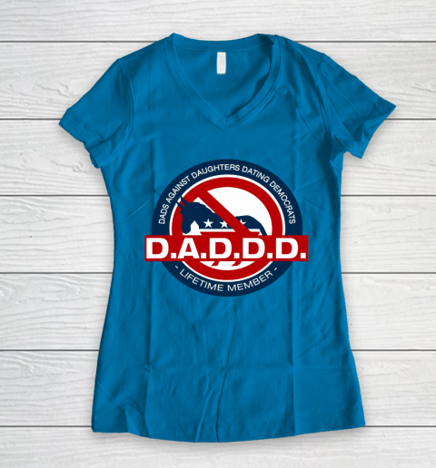 DADDD Dads Against Daughters Dating Democrats Women's V-Neck T-Shirt 4