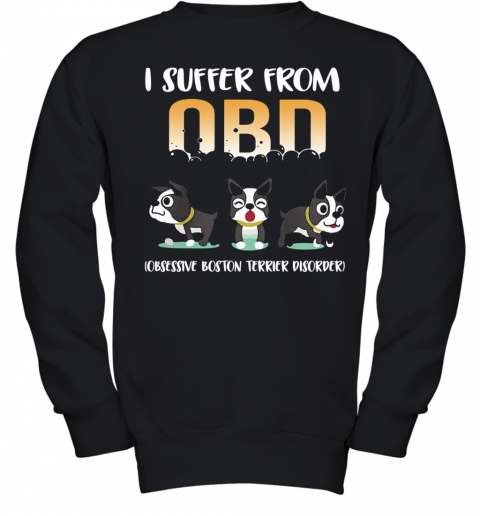 I Suffer From OCD Obsessive Boston Terrier Disorder Youth Sweatshirt
