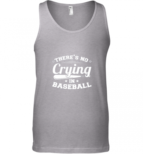 rbex there39 s no crying in baseball gift unisex tank 17 front sport grey