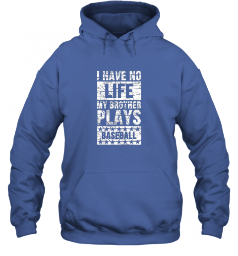 cf4z i have no life my brother plays baseball funny sister hoodie 23 front royal
