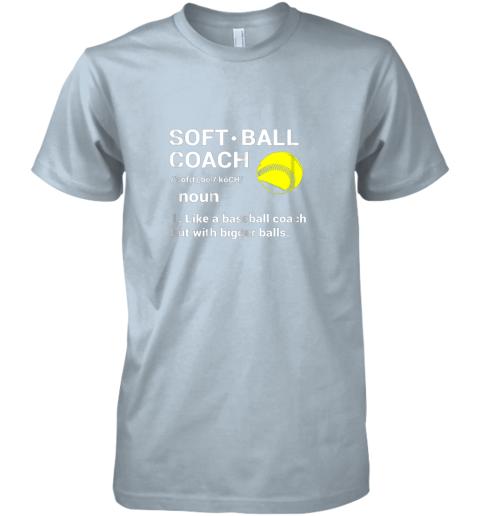 ynk5 soft ball coach like baseball bigger balls softball premium guys tee 5 front light blue