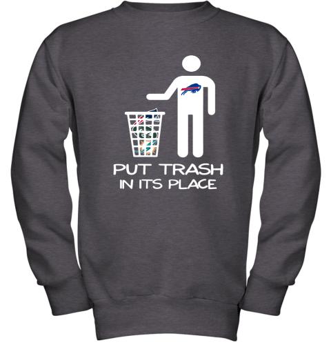 Buffalo Bills Put Trash In Its Place Funny NFL Youth Sweatshirt