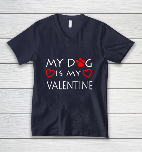 My dog Is My Valentine Shirt Paw Heart Pet Owner Gift V-Neck T-Shirt 2
