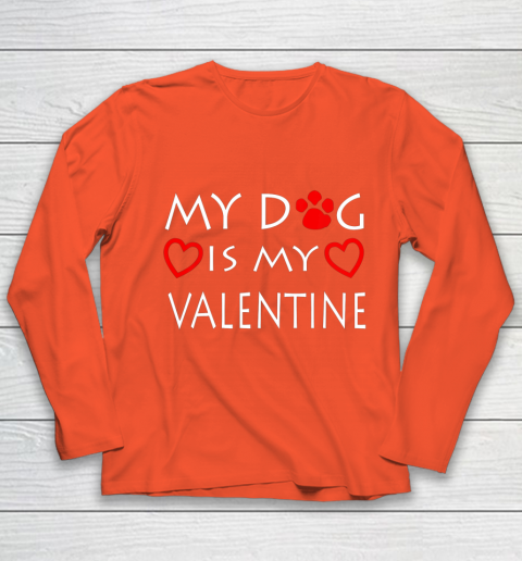 My dog Is My Valentine Shirt Paw Heart Pet Owner Gift Youth Long Sleeve 3