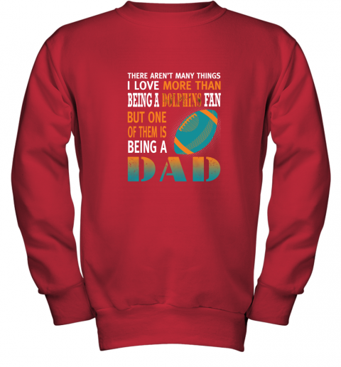 zv4v i love more than being a dolphins fan being a dad football youth sweatshirt 47 front red