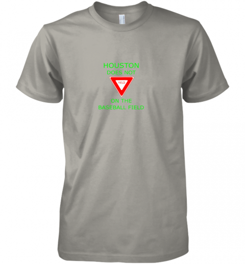 p37p houston does not yield sign on the baseball field premium guys tee 5 front light grey