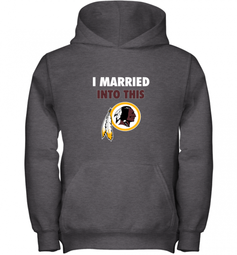xuuq i married into this washington redskins football nfl youth hoodie 43 front dark heather