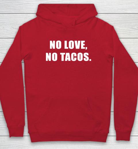 No Love No Tacos Hoodie 7