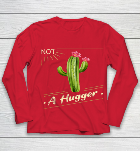 Not A Hugger Cactus Shirt Funny Vintage Sarcastic Youth Long Sleeve 8