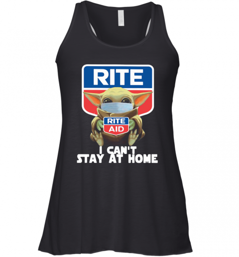 Baby Yoda Hug Rite Aid I Can'T Stay At Home Covid 19 Racerback Tank