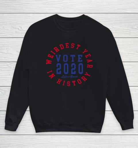 Weirdest year in history vote 2020 life is good Youth Sweatshirt