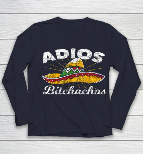 Adios Bitchachos Sombrero Fiesta Mexico Funny Cinco De Mayo Youth Long Sleeve 2