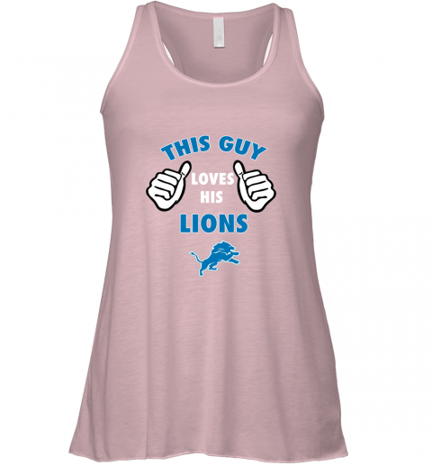 a48y this guy loves his detroit lions flowy tank 32 front soft pink