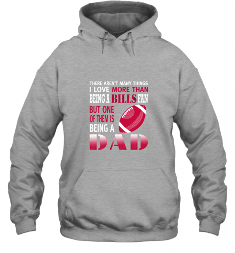 aulr i love more than being a bills fan being a dad football hoodie 23 front sport grey