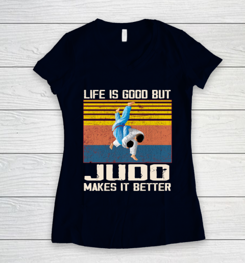 Life is good but Judo makes it better Women's V-Neck T-Shirt 2