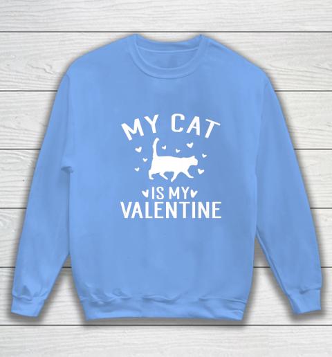 My Cat is My Valentine T Shirt Anti Valentines Day Sweatshirt 8