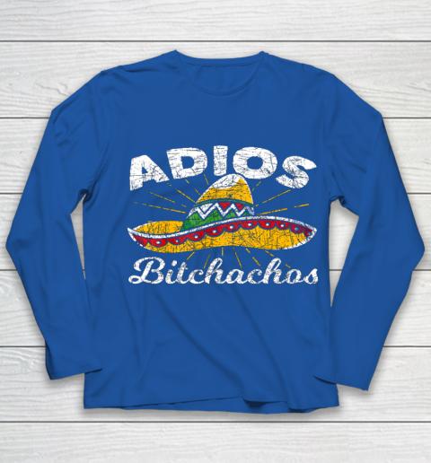 Adios Bitchachos Sombrero Fiesta Mexico Funny Cinco De Mayo Youth Long Sleeve 7