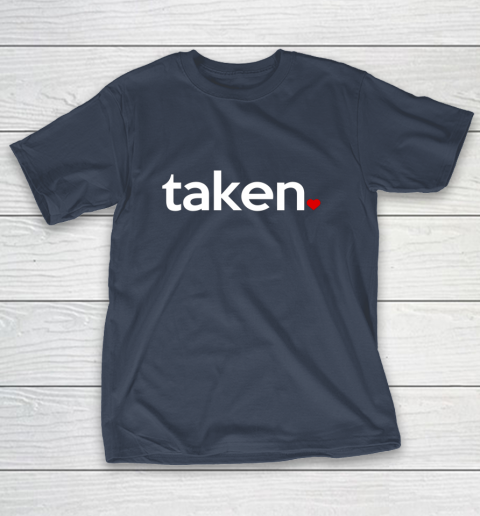 Taken Sorry I m Taken Gift for Valentine 2021 Couples T-Shirt 3