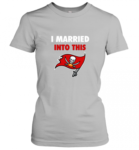 xy52 i married into this tampa bay buccaneers football nfl ladies t shirt 20 front sport grey