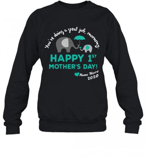 You'Re Doing A Great Job Mummy Happy 1St Mother'S Day Name Hare 2020 Sweatshirt