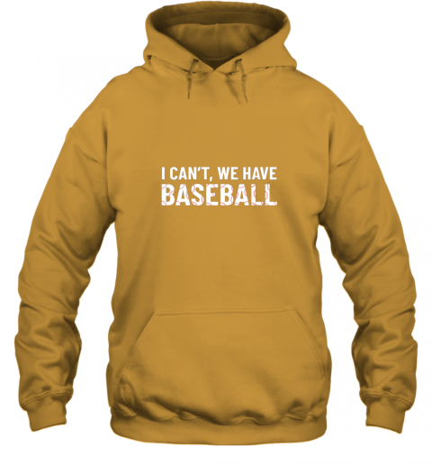 ivtk funny baseball mom i can39 t we have baseball hoodie 23 front gold