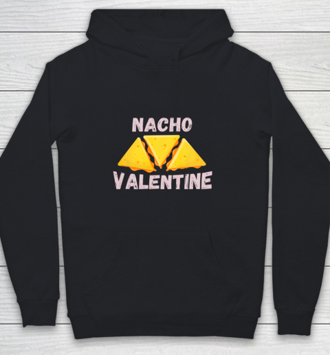 Nacho Valentine Funny Mexican Food Love Valentine s Day Gift Youth Hoodie
