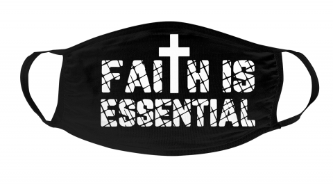 Faith Is Essential Face Mask Face Cover