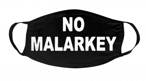 No Malarkey Face Mask Face Cover